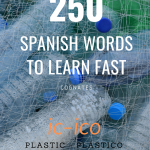 Learn Spanish words fast, around 250 in Spanish just by reading this post