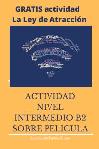 actividad-español-intermedio-b2-película-español-ley-de-atracción-pensamientos-positivos-negativos-vibración-