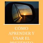 Read more about the article Aprender el pretérito indefinido rápido