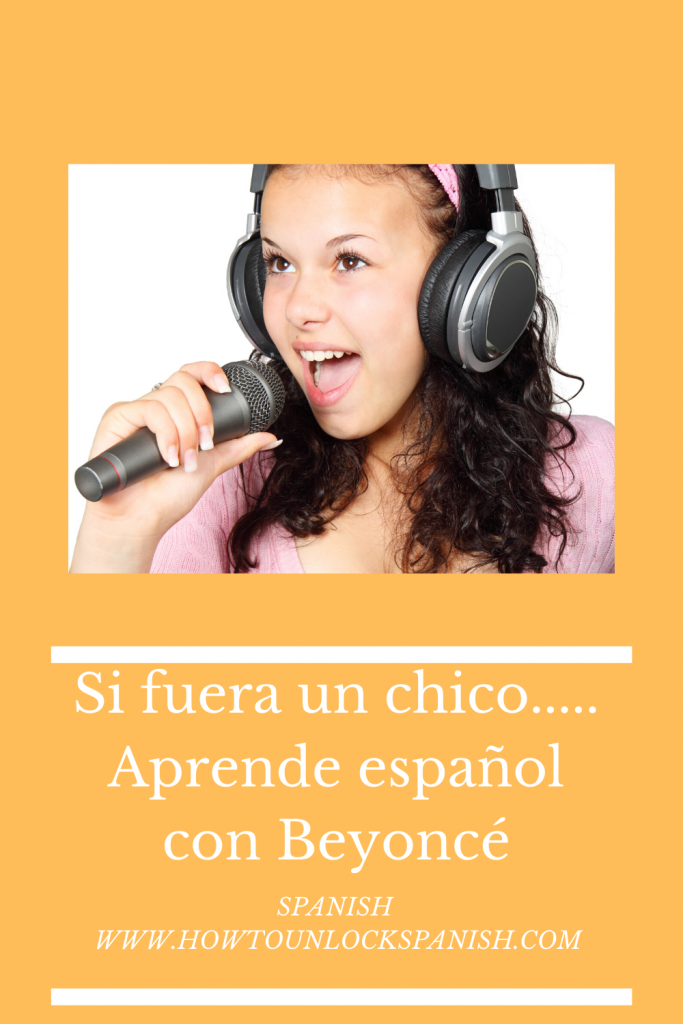 learn-spanish-beyonce-if-i-were-a-boy-si-fuera-un-chico