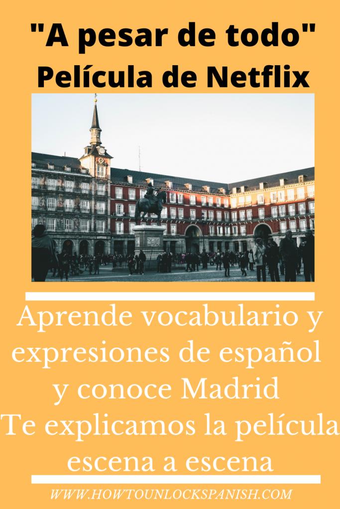 a-pesar-de-todo-netflix-aprender-español-conocer-Madrid.
