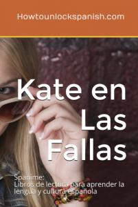 learn-spanish-read-b1-intermediate-kate-en-las-fallas-gcse-aqa-edexcel